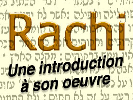 Rachi :  Une introduction à son oeuvre