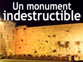 Un monument indestructible